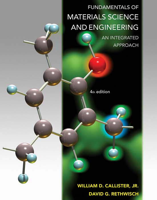 Fundamentals of Materials Science and Engineering, 4th Edition