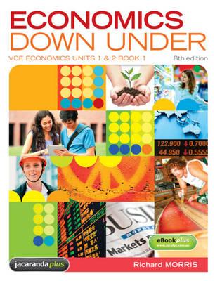 Economics Down Under Book 1 VCE Economics Units 1 & 2 8E & eBookPLUS