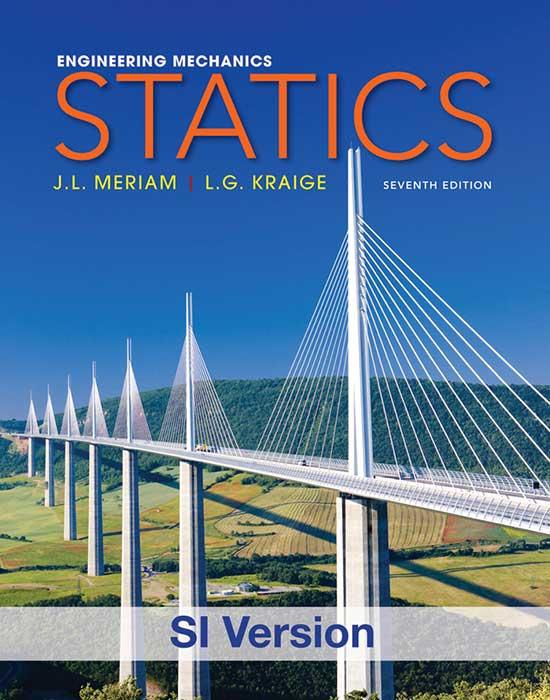 Engineering Mechanics: Statics, 7th Edition SI version