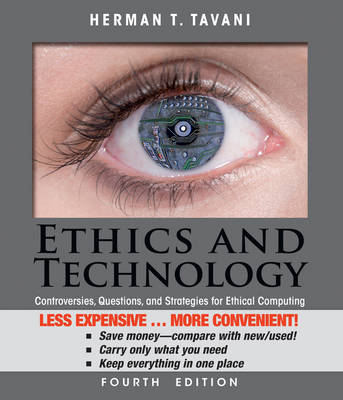 Ethics and Technology: Ethical Issues in an Age Ofinformation and Communication Technology