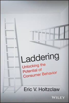 Laddering: Unlocking the Potential of Consumer Behavior