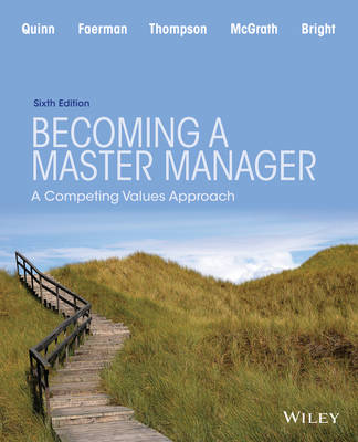 Becoming A Master Manager: A Competing Values Approach 6th Edition