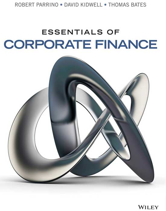 Essentials of Corporate Finance, 1st Edition