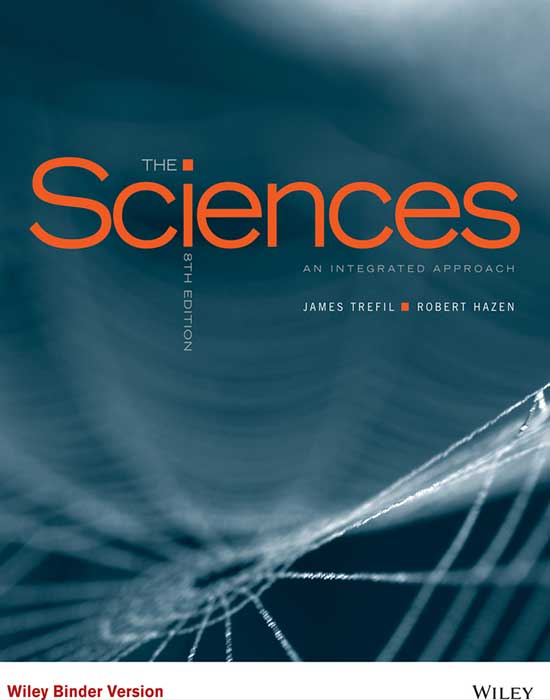 The Sciences: An Integrated Approach, 8th Edition