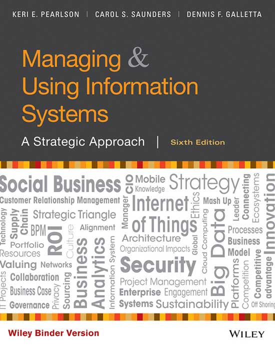 Managing & Using Information Systems: A Strategic Approach, 6th Edition