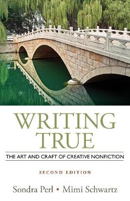 Writing True: The Art and Craft of Creative Writing