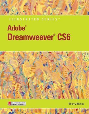 Adobe Dreamweaver CS6 Illustrated