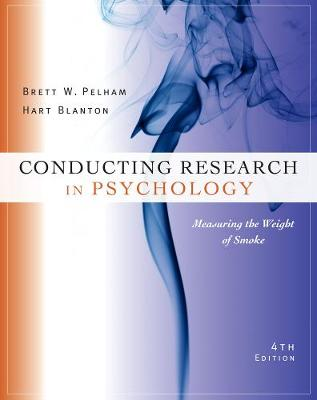 Cengage Advantage Books: Conducting Research in Psychology : Measuring the Weight of Smoke