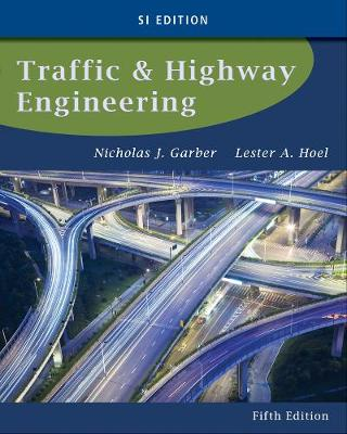 Traffic and Highway Engineering SI 5th Edition