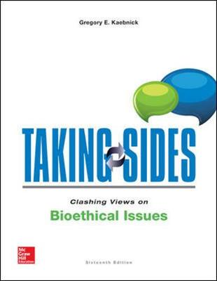 Taking Sides: Clashing Views On Bioethical Issues,16/E