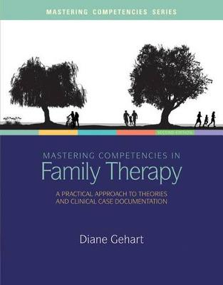 Mastering Competencies in Family Therapy: A Practical Approach to Theories and Clinical Case Documentation