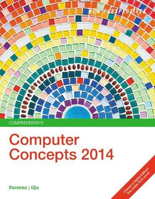 New Perspectives on Computer Concepts: Comprehensive: 2014