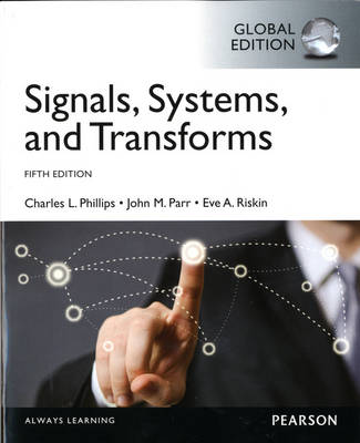 Signals, Systems, & Transforms: International Edition