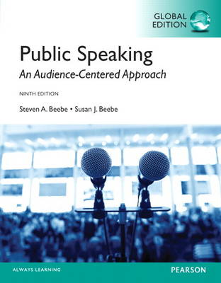 Beebe: Public Speaking: An Audience-Centered Approach, Global Edition