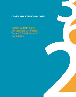 Takeovers, Restructuring, and Corporate Governance: Pearson New International Edition