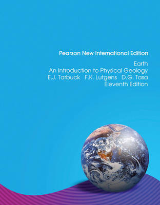Earth: Pearson New International Edition: An Introduction to Physical Geology
