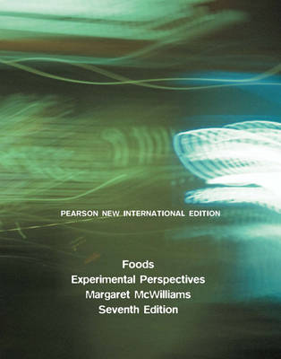 Foods: Pearson New International Edition: Experimental Perspectives