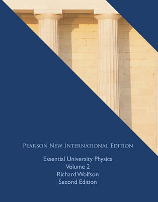 Essential University Physics: Volume 2