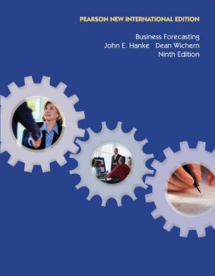 Business Forecasting: Pearson New International Edition