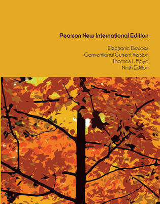 Electronic Devices (Conventional Current Version): Pearson New International Edition