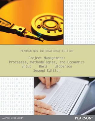 Project Management: Processes, Methodologies, and Economics