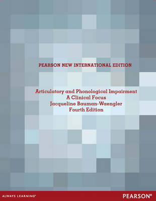 Articulatory and Phonological Impairments: Pearson New International Edition: A Clinical Focus