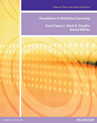 Foundations of Addiction Counseling: Pearson New International Edition