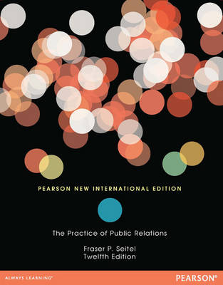 The Practice of Public Relations: Pearson New International Edition