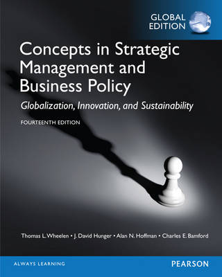 Concepts in Strategic Management and Business Policy, Global Edition