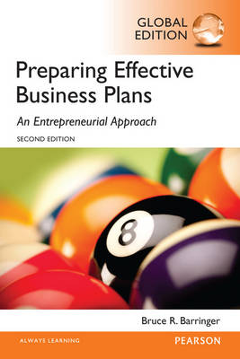 Barringer: Preparing Effective Business Plans: An Entrepreneurial Approach, Global Edition