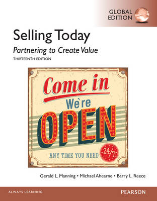 Selling Today: Partnering to Create Value, Global Edition