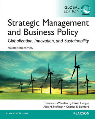 Strategic Management and Business Policy: Globalization, Innovation and Sustainability: Global Edition