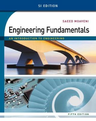 Engineering Fundamentals: An Introduction to Engineering SI 5th Edition