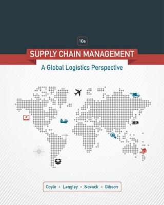 Supply Chain Management: A Logistics Perspective 10th Edition