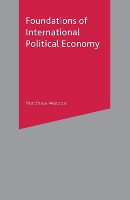 Foundations of International Political Economy