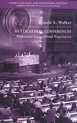 Multilateral Conferences: Purposeful International Negotiation