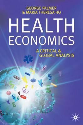 Health Economics: A Critical and Global Analysis