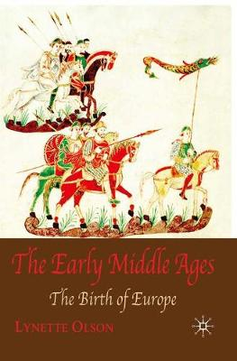 The Early Middle Ages: The Birth of Europe