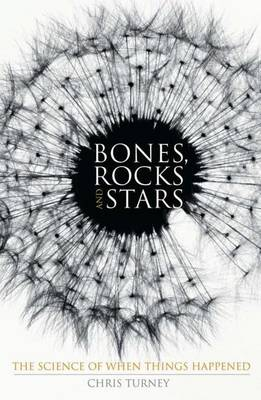 Bones, Rocks and Stars: The Science of When Things Happened: 2006