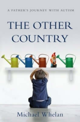 The Other Country: A Father's Journey with Autism