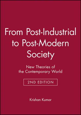 From Post-Industrial to Post-Modern Society: New Theories of the Contemporary World