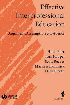 Effective Interprofessional Education: Argument, Assumption and Evidence