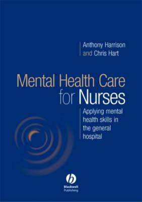 Understanding Mental Health in Nursing; Applying Mental Health Skills in the General Hospital