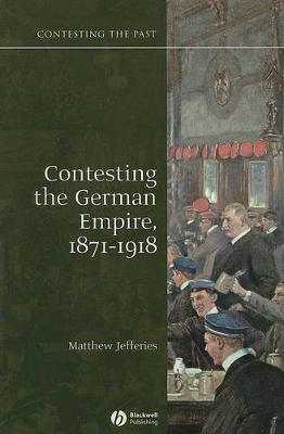 Contesting the German Empire 1871-1918