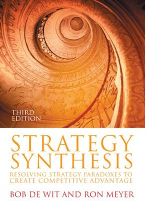 Strategy Synthesis: Resolving Strategy Paradoxes to Create Competitive Advantage