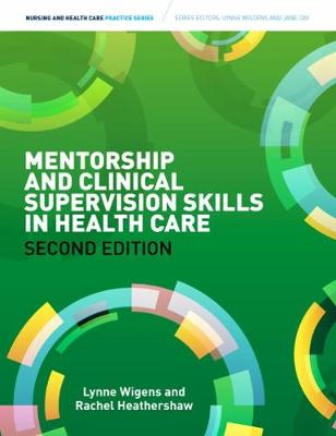 Mentorship and Clinical Supervision Skills in Health Care:: Learning Through Practice
