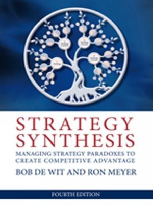 Strategy Synthesis: Managing Strategy Paradoxes to Create Competative Advantage