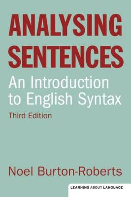 Analysing Sentences: An Introduction to English Syntax