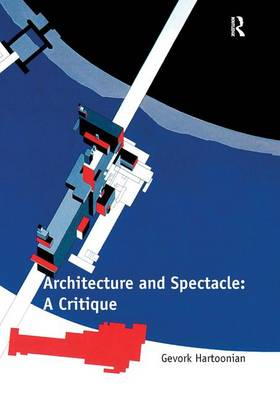 Architecture and spectacle: A critique