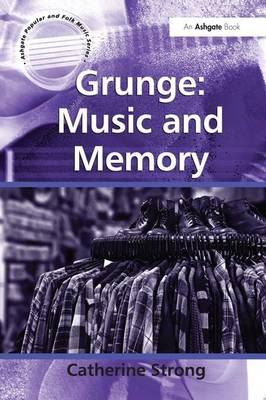 Grunge: Music and Memory